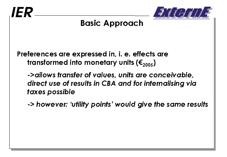 Basic Approach Preferences are expressed in, i. e. effects are transformed into monetary units