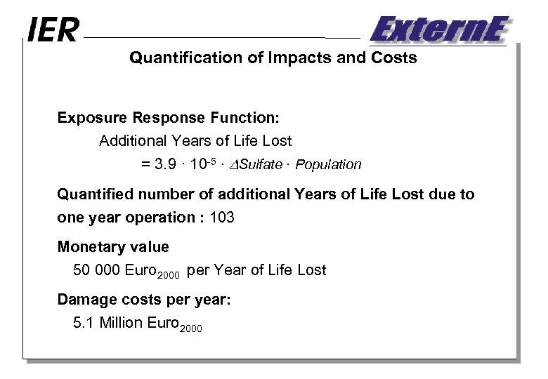 Quantification of Impacts and Costs Exposure Response Function: Additional Years of Life Lost =