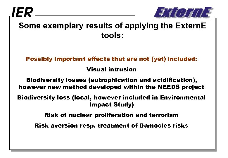 Some exemplary results of applying the Extern. E tools: Possibly important effects that are
