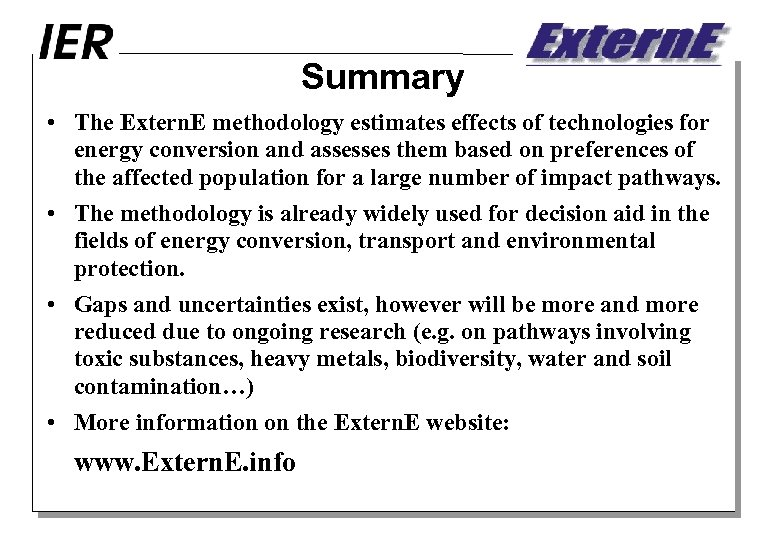 Summary • The Extern. E methodology estimates effects of technologies for energy conversion and