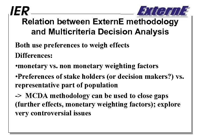 Relation between Extern. E methodology and Multicriteria Decision Analysis Both use preferences to weigh