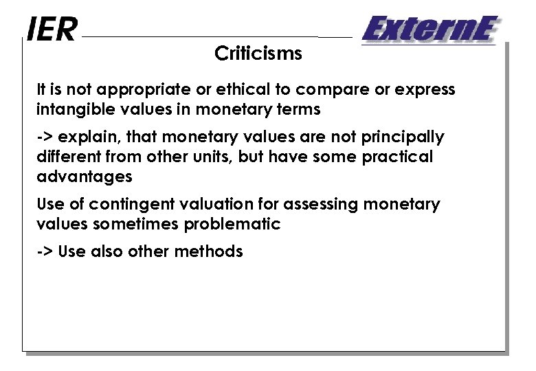 Criticisms It is not appropriate or ethical to compare or express intangible values in