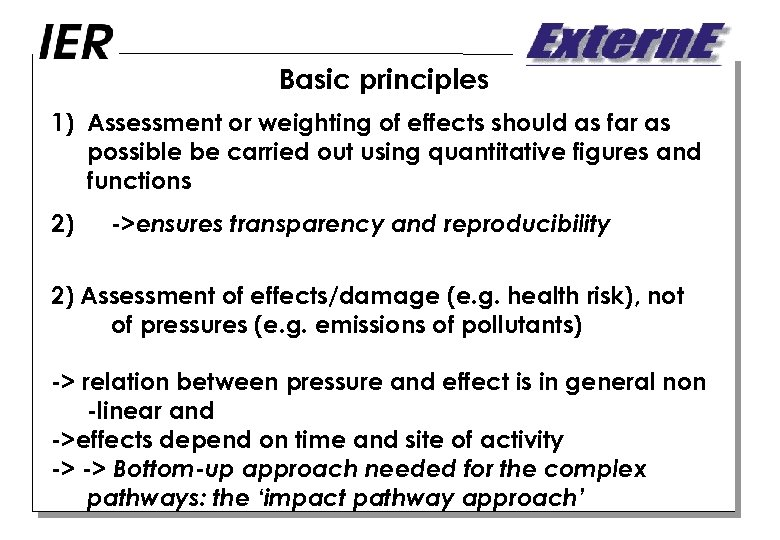 Basic principles 1) Assessment or weighting of effects should as far as possible be