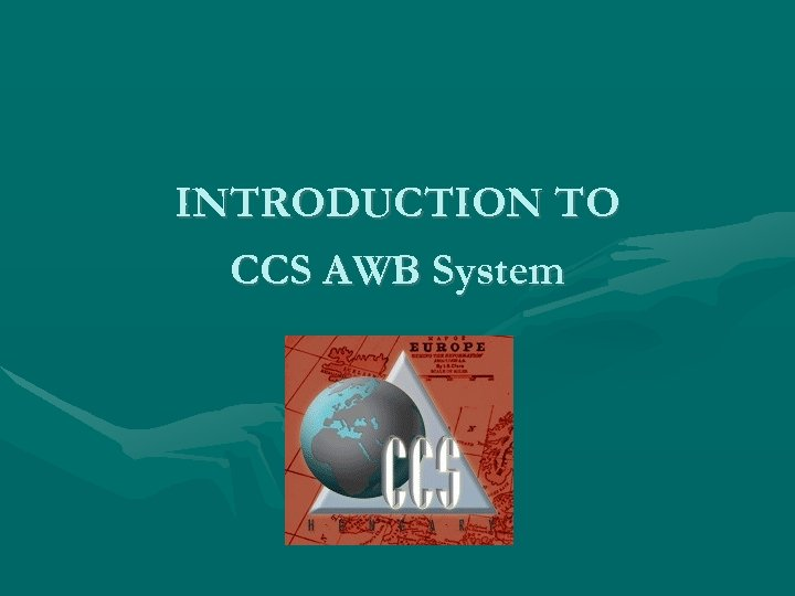 INTRODUCTION TO CCS AWB System
