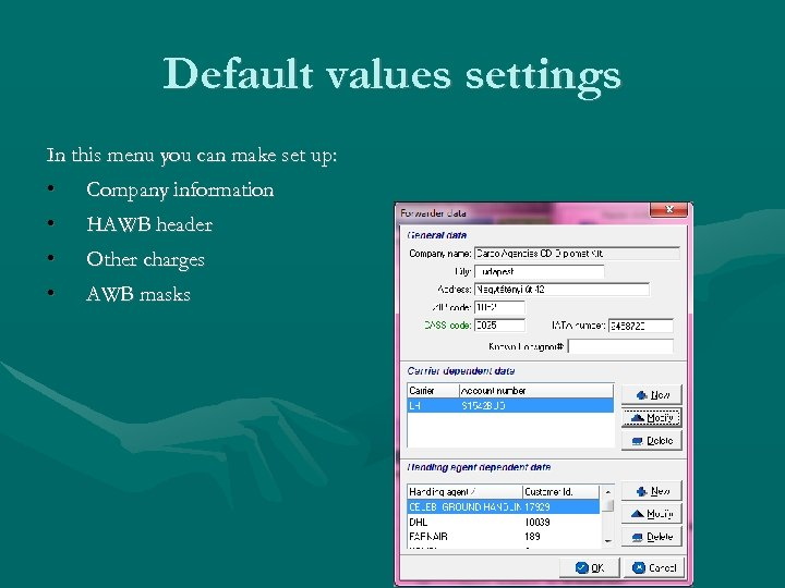 Default values settings In this menu you can make set up: • Company information