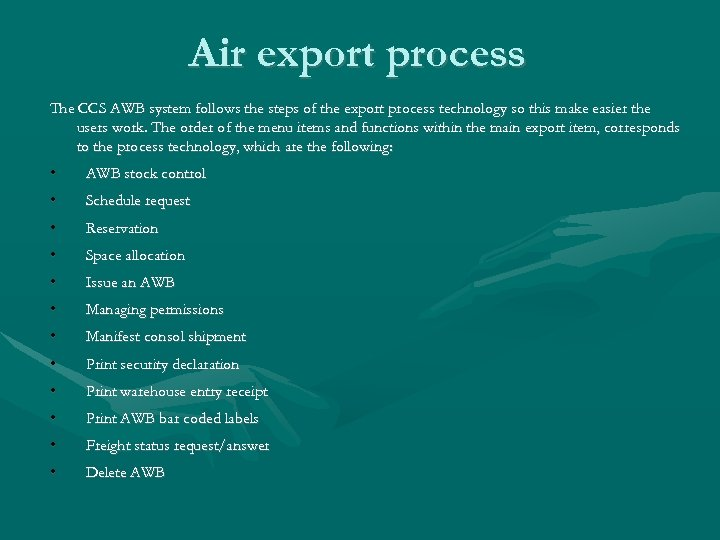 Air export process The CCS AWB system follows the steps of the export process