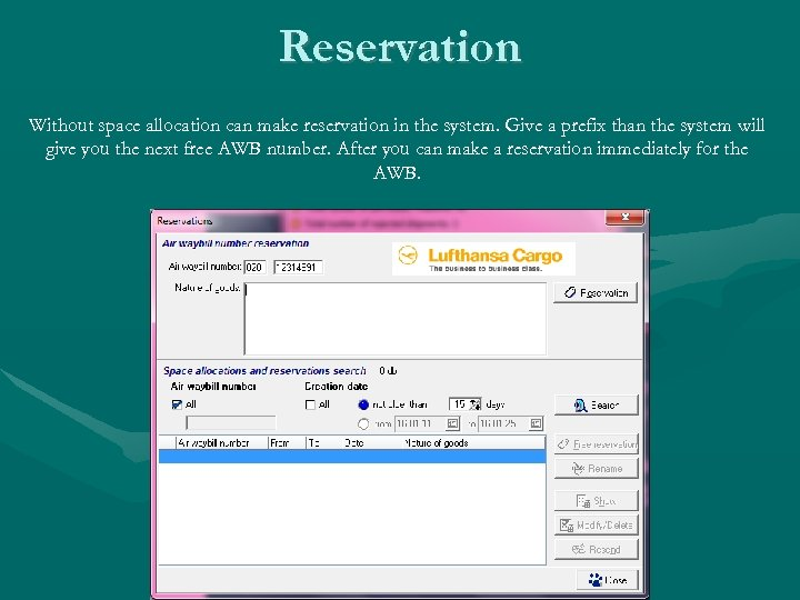 Reservation Without space allocation can make reservation in the system. Give a prefix than