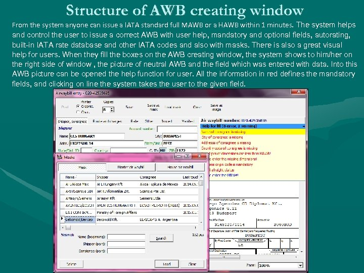 Structure of AWB creating window From the system anyone can issue a IATA standard
