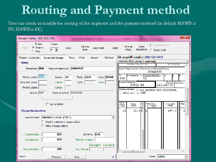 Routing and Payment method User can check or modify the routing of the shipment