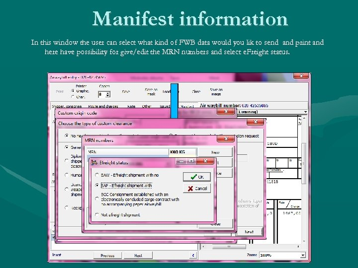 Manifest information In this window the user can select what kind of FWB data