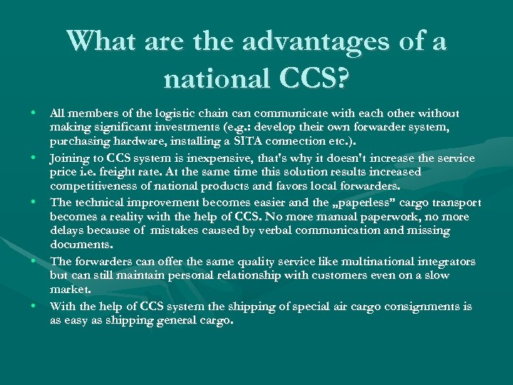 What are the advantages of a national CCS? • • • All members of