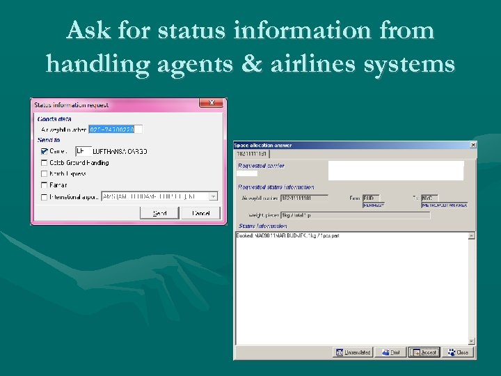 Ask for status information from handling agents & airlines systems