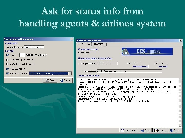 Ask for status info from handling agents & airlines system
