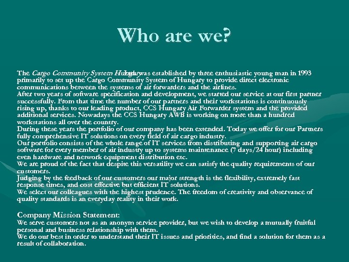 Who are we? The Cargo Community System Hungary established by three enthusiastic young man