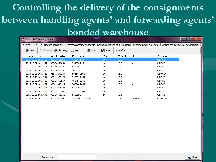 Controlling the delivery of the consignments between handling agents' and forwarding agents' bonded warehouse