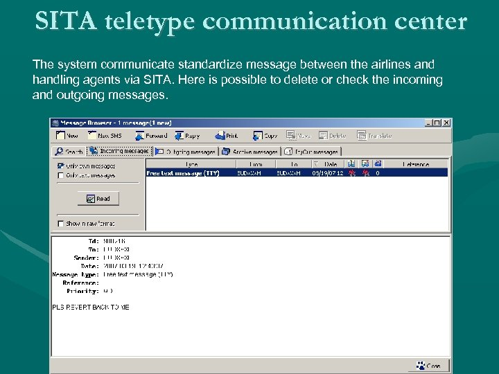 SITA teletype communication center The system communicate standardize message between the airlines and handling