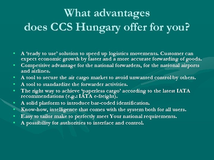 What advantages does CCS Hungary offer for you? • A 'ready to use' solution