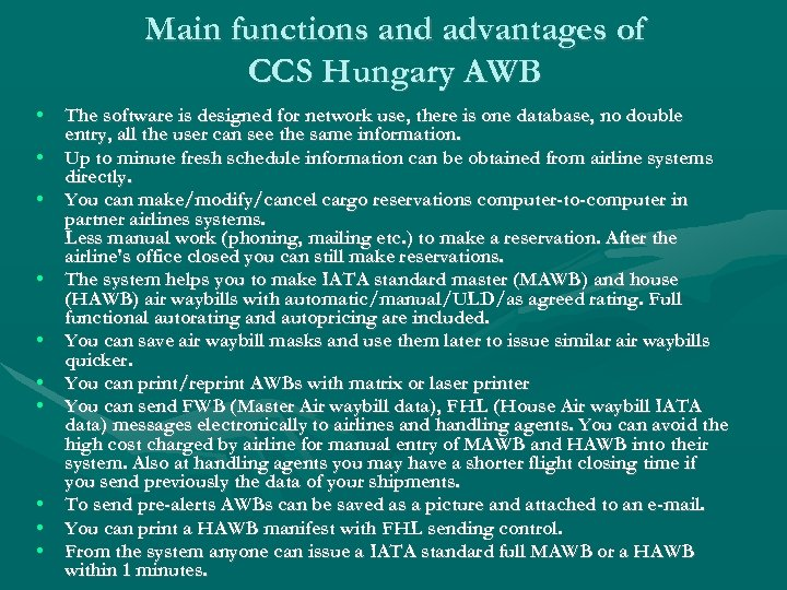 Main functions and advantages of CCS Hungary AWB • • • The software is