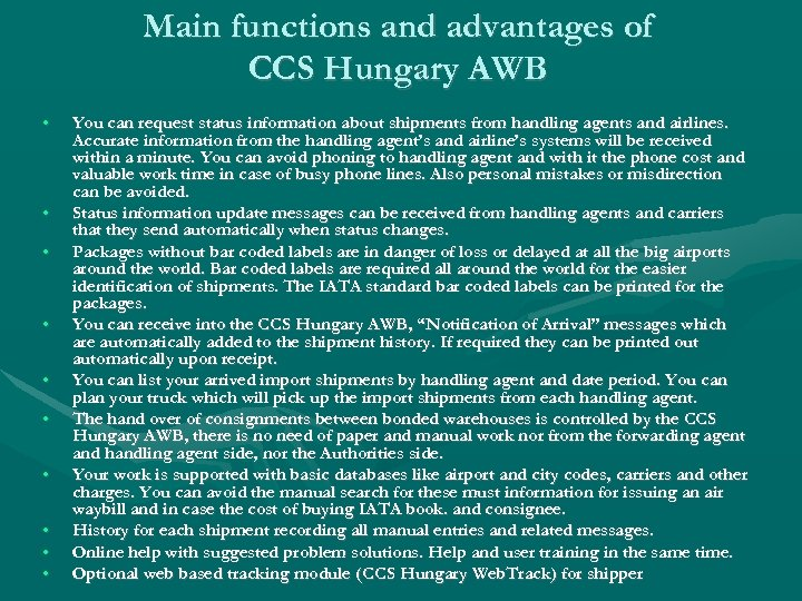 Main functions and advantages of CCS Hungary AWB • • • You can request