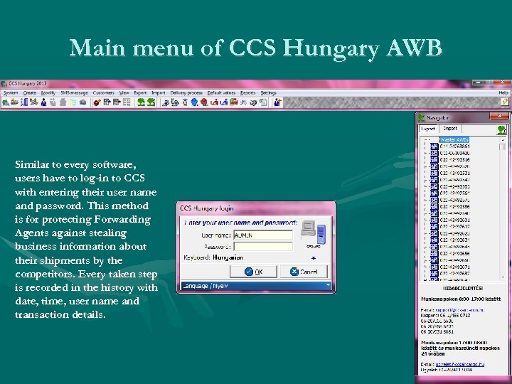 Main menu of CCS Hungary AWB Similar to every software, users have to log-in