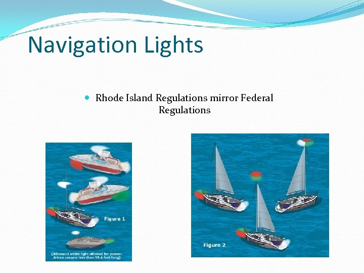 Navigation Lights Rhode Island Regulations mirror Federal Regulations