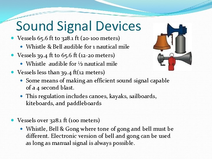 Sound Signal Devices Vessels 65. 6 ft to 328. 1 ft (20 -100 meters)