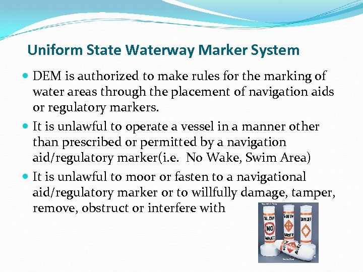 Uniform State Waterway Marker System DEM is authorized to make rules for the marking