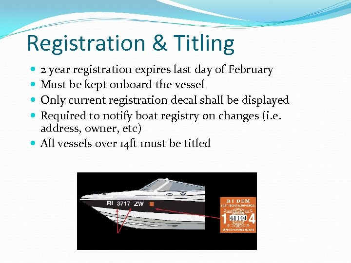 Registration & Titling 2 year registration expires last day of February Must be kept