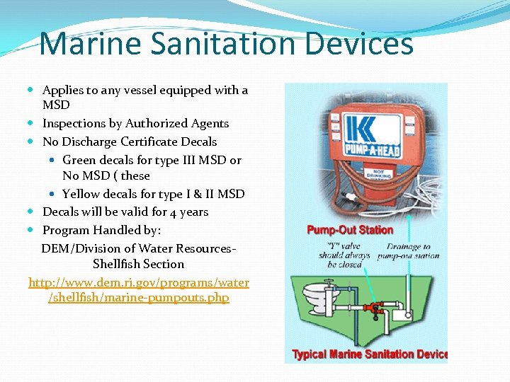 Marine Sanitation Devices Applies to any vessel equipped with a MSD Inspections by Authorized