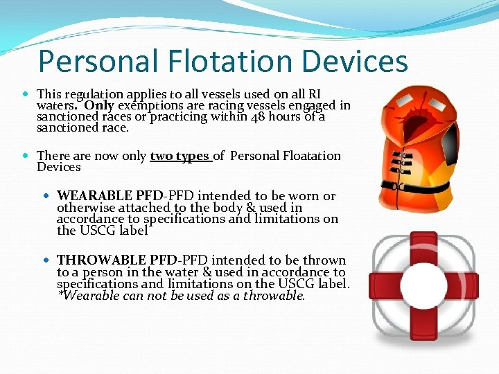 Personal Flotation Devices This regulation applies to all vessels used on all RI waters.