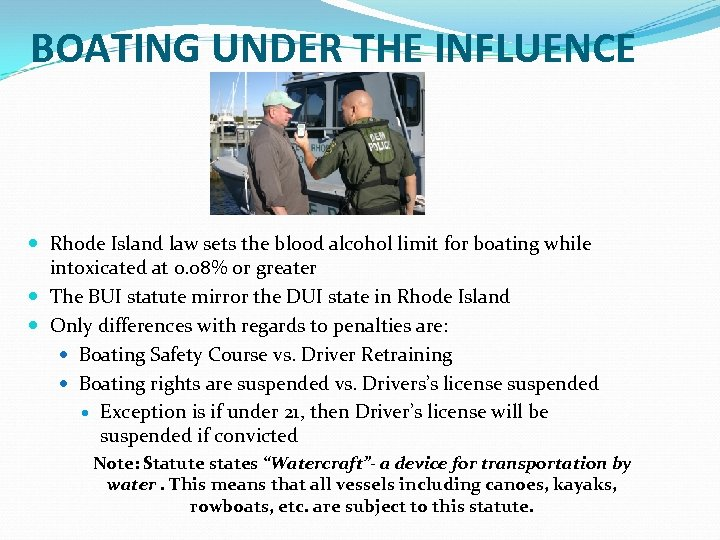 BOATING UNDER THE INFLUENCE Rhode Island law sets the blood alcohol limit for boating