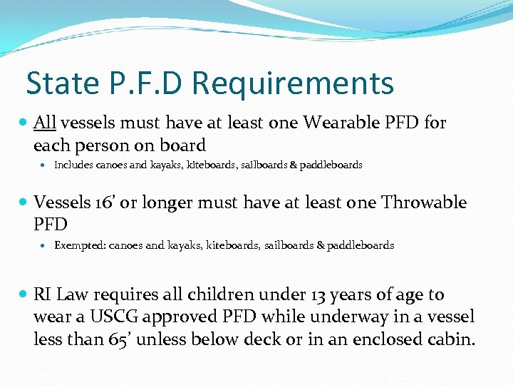 State P. F. D Requirements All vessels must have at least one Wearable PFD
