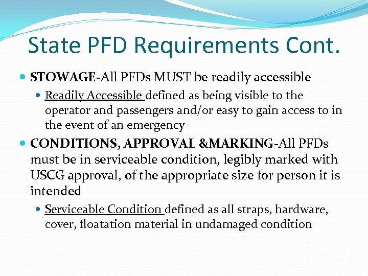 State PFD Requirements Cont. STOWAGE-All PFDs MUST be readily accessible Readily Accessible defined as