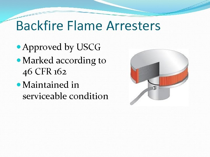 Backfire Flame Arresters Approved by USCG Marked according to 46 CFR 162 Maintained in