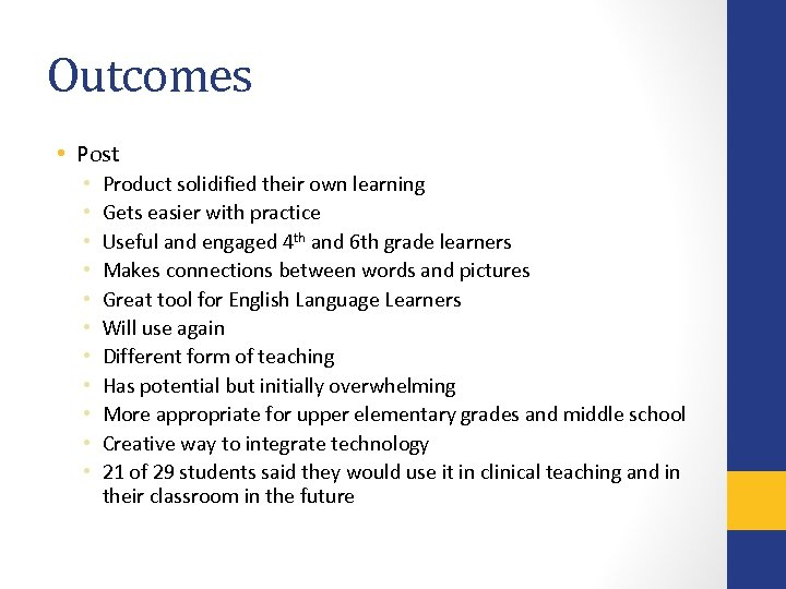 Outcomes • Post • • • Product solidified their own learning Gets easier with