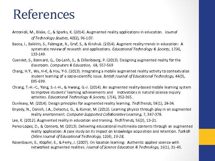 References Antonioli, M. , Blake, C. , & Sparks, K. (2014). Augmented reality applications