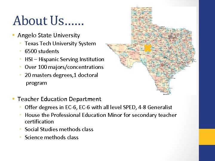 About Us…… • Angelo State University • • • Texas Tech University System 6500