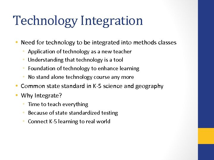 Technology Integration • Need for technology to be integrated into methods classes • •