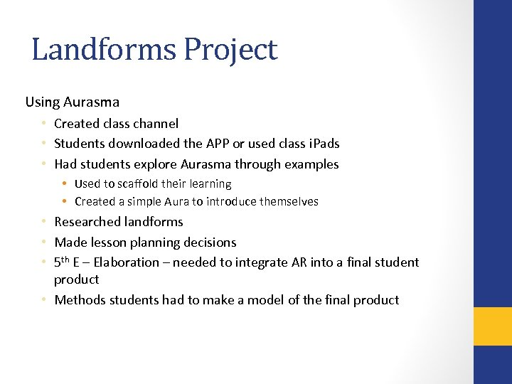 Landforms Project Using Aurasma • Created class channel • Students downloaded the APP or