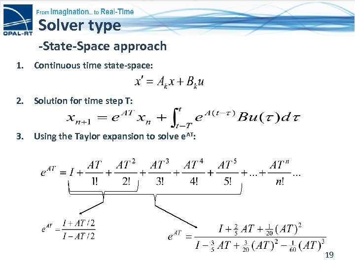 Solver type -State-Space approach 1. Continuous time state-space: 2. Solution for time step T: