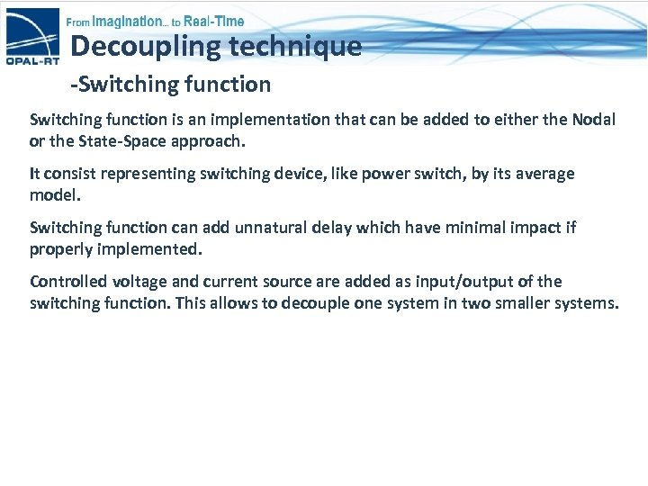 Decoupling technique -Switching function is an implementation that can be added to either the