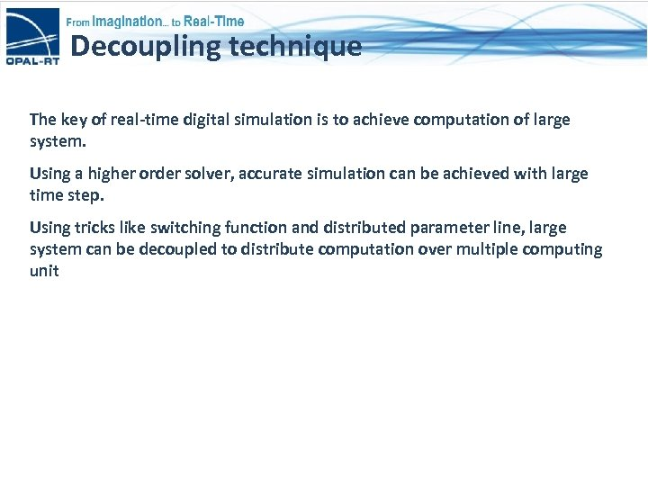 Decoupling technique The key of real-time digital simulation is to achieve computation of large