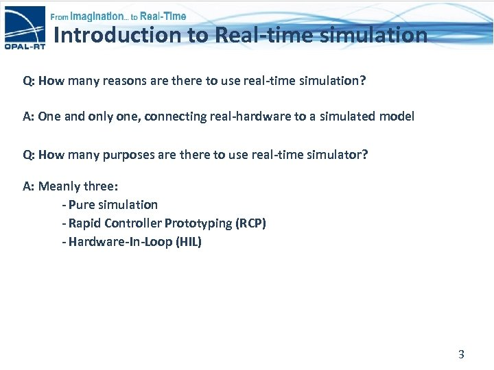 Introduction to Real-time simulation Q: How many reasons are there to use real-time simulation?