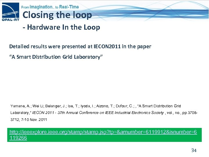 Closing the loop - Hardware In the Loop Detailed results were presented at IECON