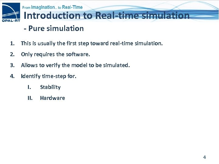 Introduction to Real-time simulation - Pure simulation 1. This is usually the first step
