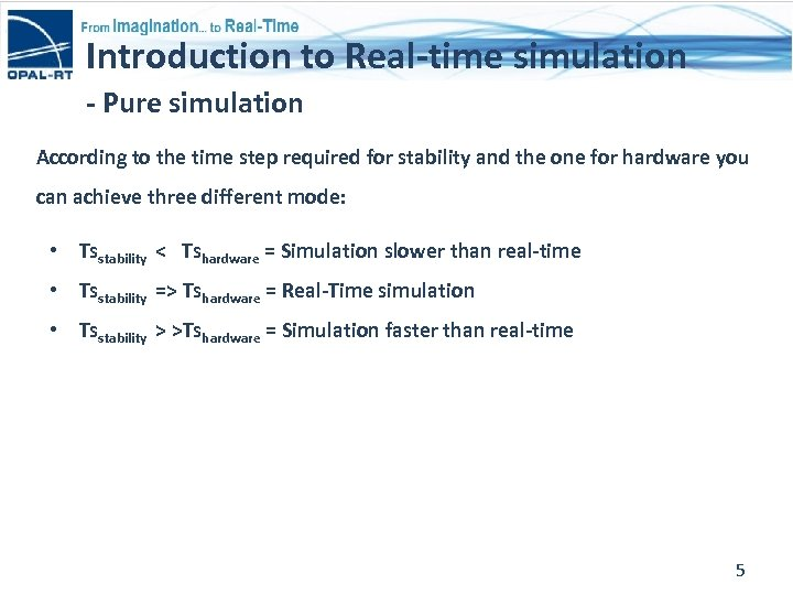 Introduction to Real-time simulation - Pure simulation According to the time step required for
