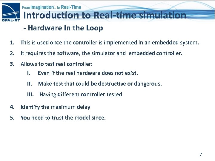 Introduction to Real-time simulation - Hardware In the Loop 1. This is used once