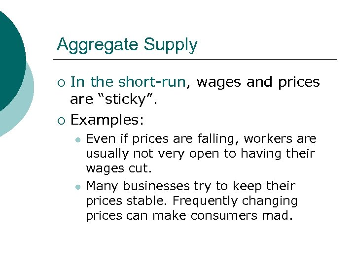 """Aggregate Supply In the short-run, wages and prices are """"sticky"""". ¡ Examples: ¡ l"""