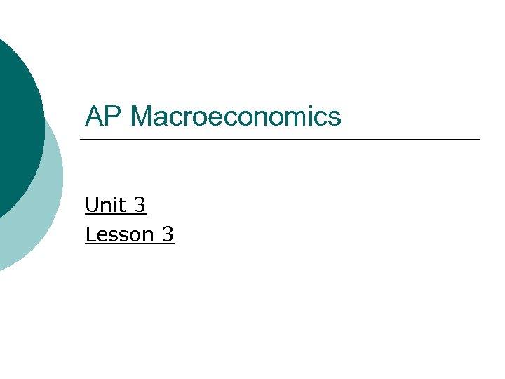 AP Macroeconomics Unit 3 Lesson 3