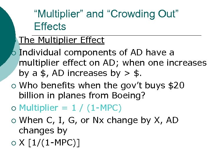 """""""Multiplier"""" and """"Crowding Out"""" Effects The Multiplier Effect ¡ Individual components of AD have"""